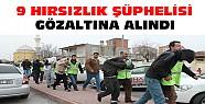 Konya'da 9 hırsızlık şüphelisi yakalanarak gözaltına alındı