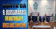 Konya'da 9. Uluslararası Dini Araştırmalar ve Küresel Barış Sempozyumu