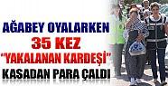 Konya'da Ağabey Oyaladı, 35 Kez Yakalanan Kardeşi Çaldı