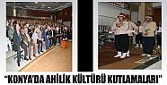 Konya'da Ahilik Kültürü Kutlandı