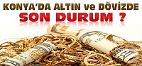 Konya'da Altın ve Döviz Haftaya Nasıl Başladı?