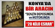 Konya'da Bir Aracın Benzin Deposunda 20 Kilo Esrar