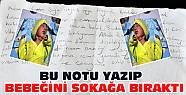 Konya'da bir kadın 7 günlük bebeğini bir not yazarak sokağa bıraktı