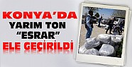 Konya'da bir kamyonette yarım ton esrar ele geçirildi