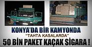 Konya'da Bir Kamyonetten 50 Bin Paket Kaçak Sigara Çıktı