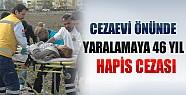 Konya'da Cezaevi Önünde Yaralamaya 46 Yıl Hapis Cezası