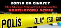 Konya'da Cinayet ! Erkek Arkadaşını Öldürdü