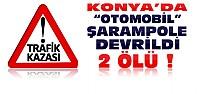 Konya'da Feci Kaza:2 Ölü 1 Yaralı