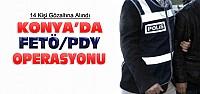 Konya'da FETÖ Operasyonu:14 Gözaltı