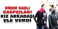 Konya'da Gaspçılar Kız Arkadaşıyla Kavga Edince Yakalandı
