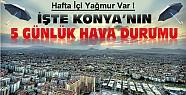 Konya'da Hafta İçi Yağmur Var-İşte 5 Günlük Hava Durumu