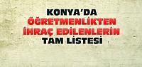 Konya'da Hangi Öğretmenler İhraç Edildi-Tam...