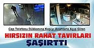 Konya'da hırsızın rahat tavırları şaşırttı