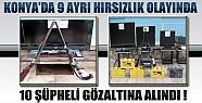 Konya'da Hırsızlara Operasyon: 10 Kişi Gözaltında