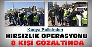 Konya'da Hırsızlık Operasyonu: 8 Gözaltı