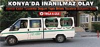 Konya'da İnanılmaz Bir Olay Daha