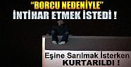 Konya'da İntihar Girişimi !