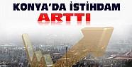 Konya'da İstihdam Türkiye Genelinden Daha Fazla Arttı