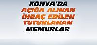 Konya'da kaç memur açığa alındı-Kaçı...