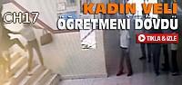 Konya'da Kadın Veliden Kadın Öğretmene...