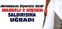 Konya'da Kar Maskeli Bıçaklı-Silahlı Saldırı