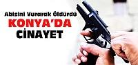 Konya'da kavga ettiği abisini vurarak öldürdü