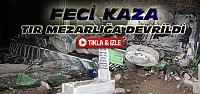 Konya'da Kaza-TIR Mezarlığa Devrildi-VİDEO