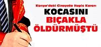 Konya'da Kocasını Öldüren Kadına 16 Yıl Hapis