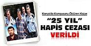 Konya'da komşusunu öldüren kişiye 25 yıl hapis cezası