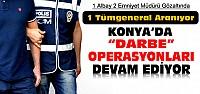 Konya'da Komutan ve Polislere Darbe Operasyonları