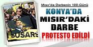 Konya'da Mısır Darbesi'nin 100.Günü Protesto Edildi