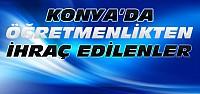 Konya'da Öğretmenlikten Atılan Kişiler-Liste