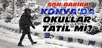 Konya'da Okullar Yarın Tatil mi?...