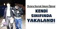 Konya'da okulunu soymak isteyen öğrenci kendi sınıfında yakalandı