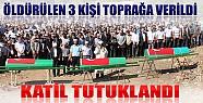 Konya'da Öldürülen 3 Kişi Toprağa Verildi, Katil Zanlısı Tutuklandı