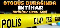 Konya'da otobüs durağında intihar etti