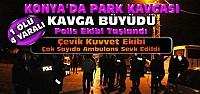 Konya'da Park Kavgası-Olay Büyüdü-1...