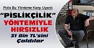 Konya'da pislikçilik yöntemiyle 31 bin lirasını çaldılar