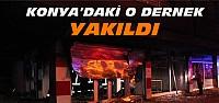 Konya'da PKK'ya Yakınlığıyla Bilinen Dernek Yakıldı