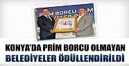 Konya'da Prim Borcu Olmayan Belediyeler Ödüllendirildi