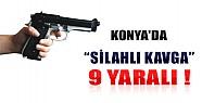 Konya'da Silahlı Kavga: 9 Yaralı