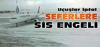 Konya'da Sis Nedeniyle Uçak Seferleri İptal...