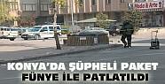 Konya'da Şüpheli Paket Fünye İle Patlatıldı