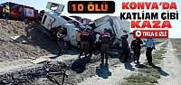 Konya'da TIR Minibüsle Çarpıştı:10 Ölü-VİDEO