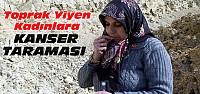 Konya'da Toprak Yiyen Kadınlara Kanser Taraması
