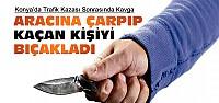 Konya'da Trafik Kazası Kavgası-1 Kişi...