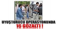 Konya'da Uyuşturucu Operasyonu:16 Gözaltı