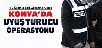 Konya'da Uyuşturucu Operasyonu:8 Gözaltı