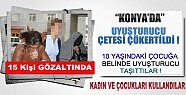 Konya'da Uyuşturucu Operasyonu !