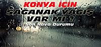 Konya'da Yağış Var mı ? İşte Hava Durumu